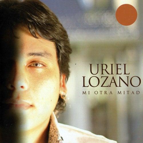 Mi Otra Mitad de Uriel Lozano