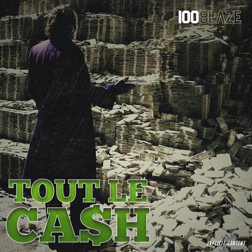 Tout le cash de 100 Blaze