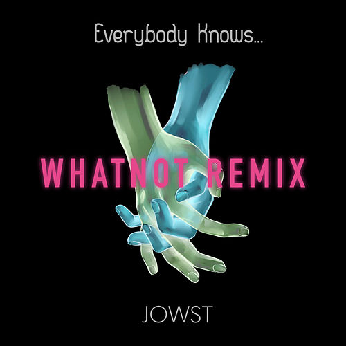 Everybody Knows.. (WhatNot Remix) de Jowst