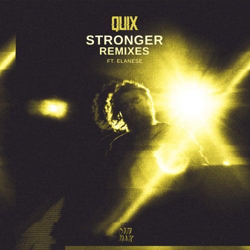 Stronger (feat. Elanese) (Remixes) von Quix