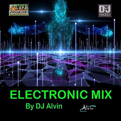 Electronic Mix de DJ Alvin
