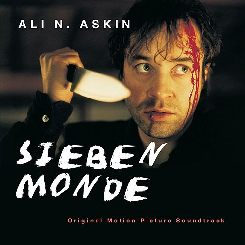 Sieben Monde (Original Motion Picture Soundtrack) by Ali N. Askin