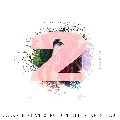 Why? & I Want You Two de Jackson Chan