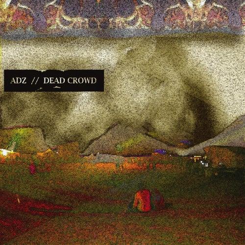 Dead Crowd von Adz