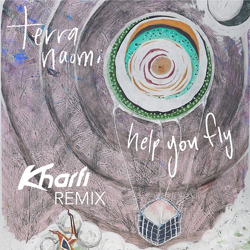 Help You Fly (Kharfi Remix) by Terra Naomi