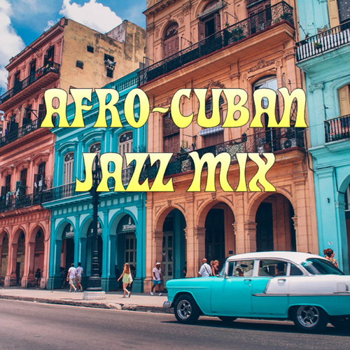 Afro-Cuban Jazz Mix von Various Artists