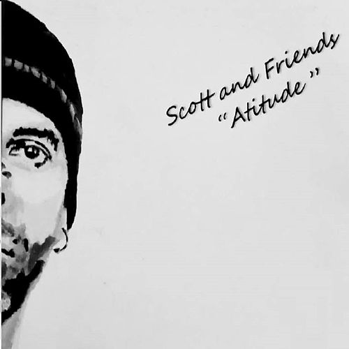 Scott And Friends / Atitude von Scott & Rivers