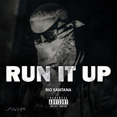 Run It Up (Radio Edit) by Rio Santana