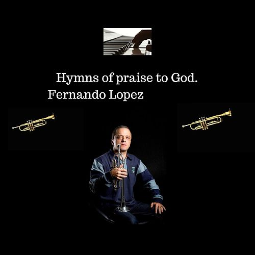 Hymns of Praise to God de Fernando Lopez