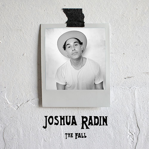 The Fall de Joshua Radin