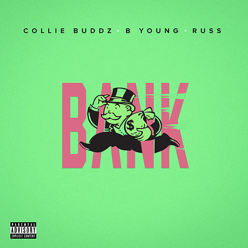Bank (feat. B Young & Russ) by Collie Buddz