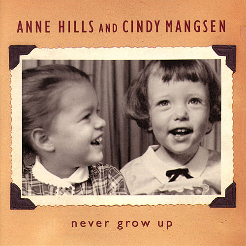 Never Grow Up de Anne Hills