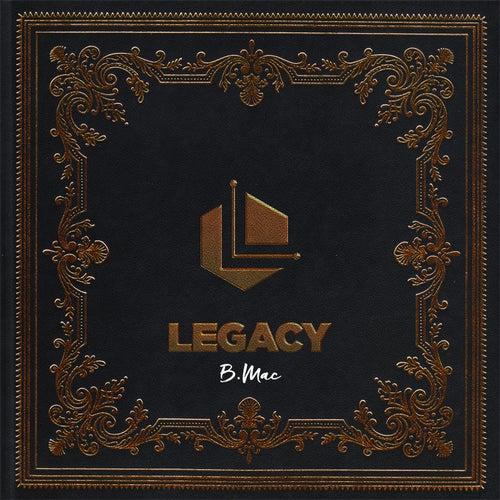 Legacy by B-Mac