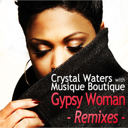 Gypsy Woman - Remixes by Crystal Waters