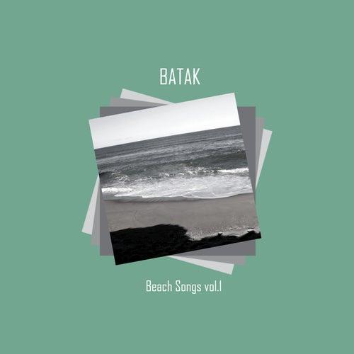 Beach Songs, Vol. 1 by Batak