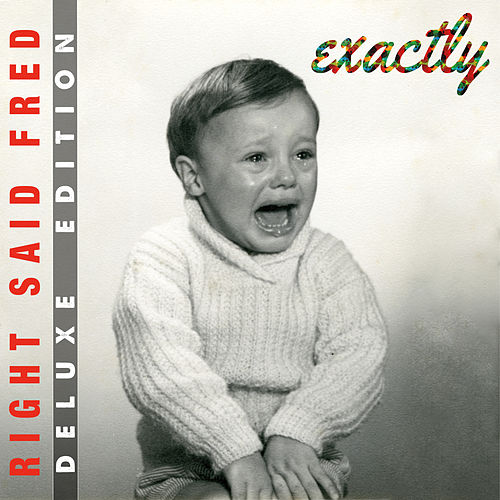 Exactly! (Deluxe Edition) von Right Said Fred