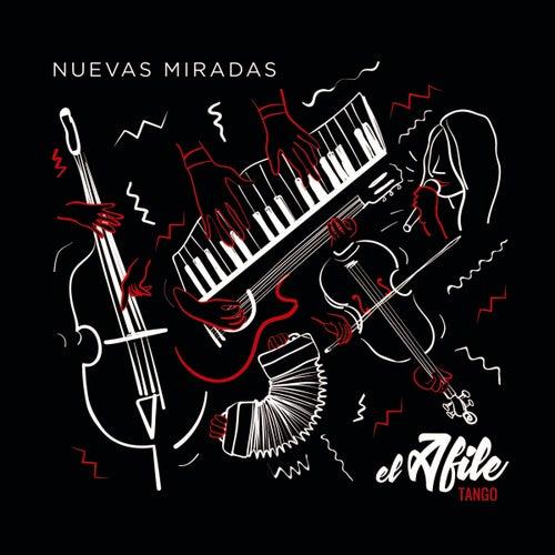 Nuevas Miradas by El Afile Tango