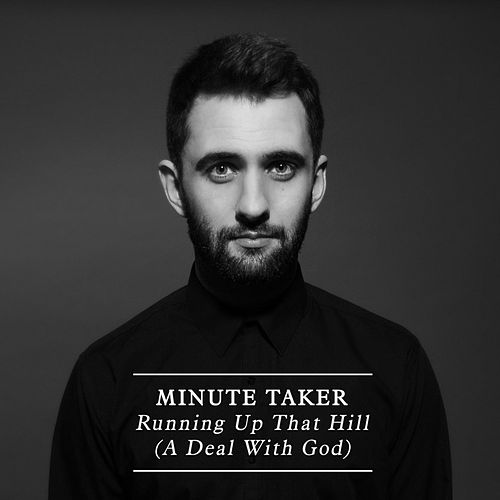Running up That Hill (A Deal with God) by Minute Taker