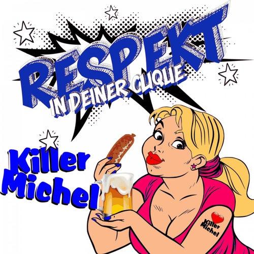 Respekt (In Deiner Clique) von Killermichel