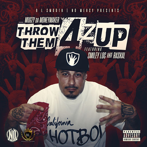 Throw Them 4z Up von Mugzy Da Money Maker