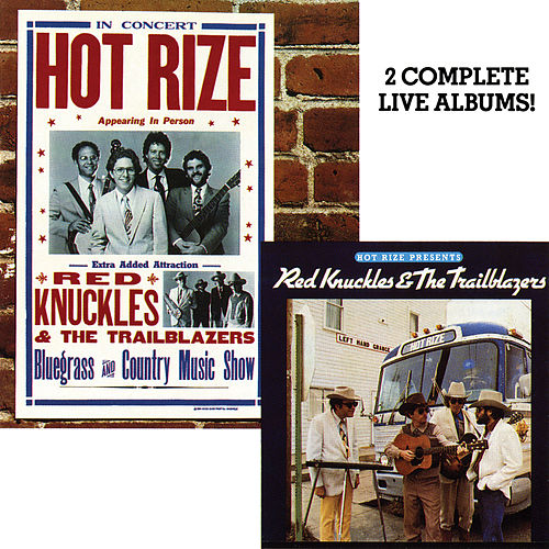 Hot Rize Presents Red Knuckles & The Trailblazers / Hot Rize In Concert (Live) de Hot Rize