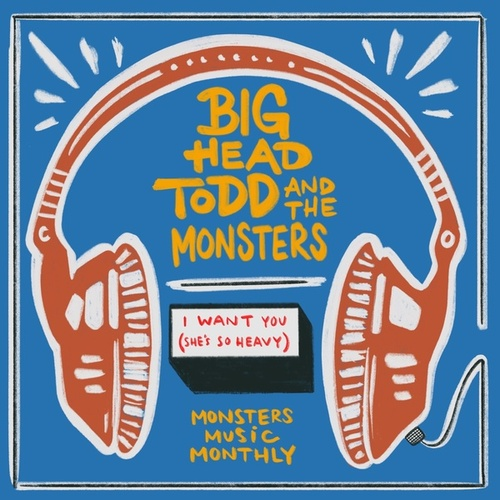 I Want You (She's So Heavy) de Big Head Todd And The Monsters