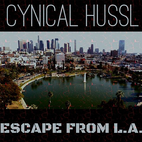 Escape from L.A by Cynical Hussl
