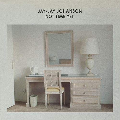 Not Time Yet by Jay-Jay Johanson