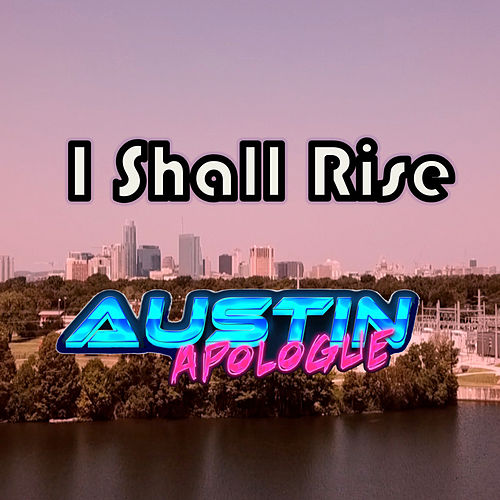 I Shall Rise (Orchestral Version) by Austin Apologue