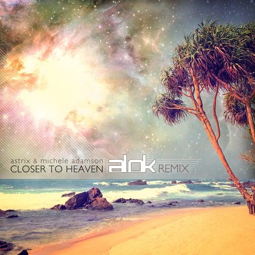 Closer to Heaven (Alok Remix) by Astrix