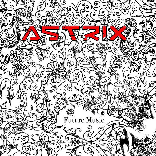 Future Music de Astrix