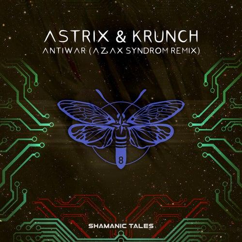 Antiwar (Azax Syndrom Remix) de Astrix