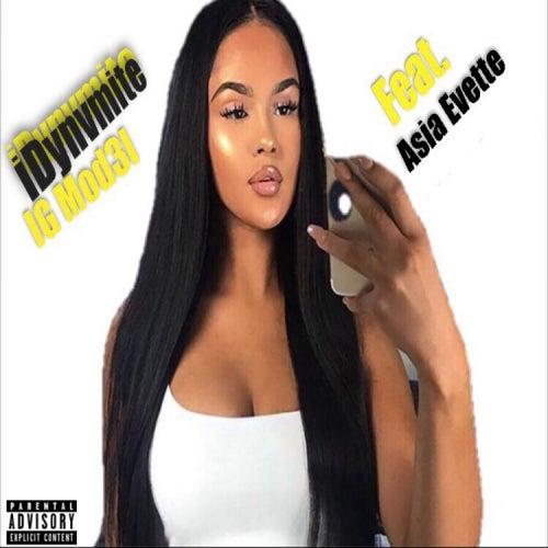 IG Mod3l (feat. Asia Evette) de iDynvmite