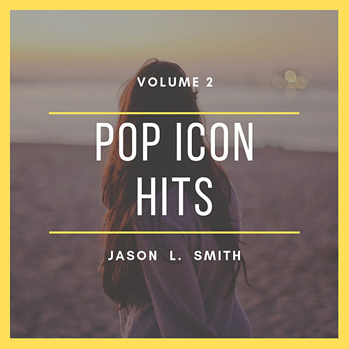 Pop Icon Hits, Vol. 2 de Jason L. Smith