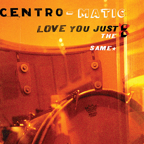Love You Just the Same de Centro-Matic