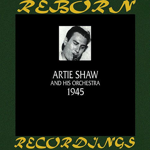 1945 (HD Remastered) de Artie Shaw