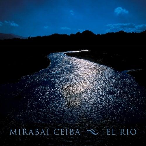 El Rio de Mirabai Ceiba