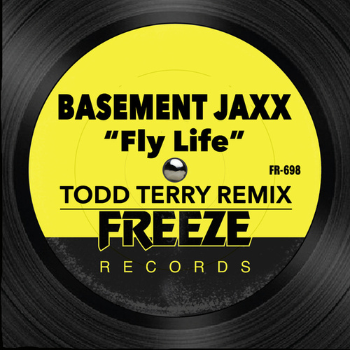 Fly Life (Todd Terry Remix) di Basement Jaxx