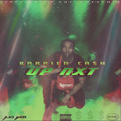 Up Nxt von Karrien Ca$h