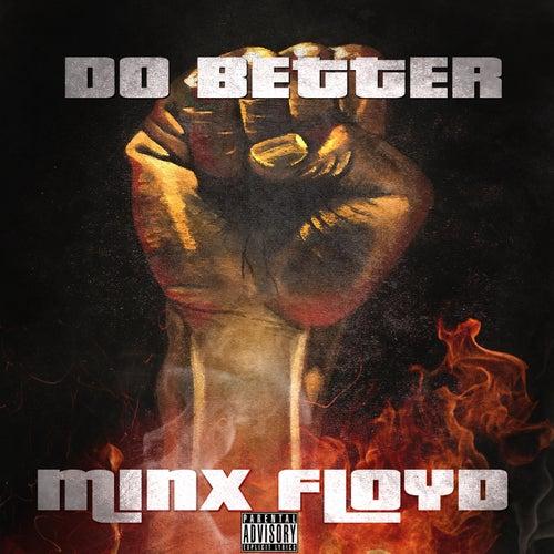 Do Better by Minx Floyd