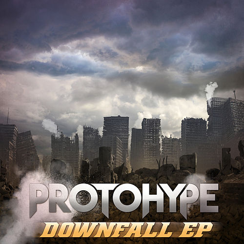 Downfall EP by Protohype