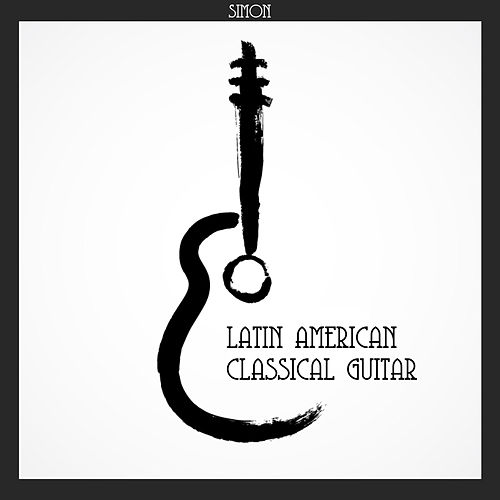 Latin American Classical Guitar by Simon