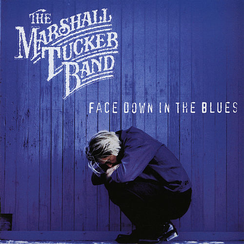 Face Down in the Blues de The Marshall Tucker Band