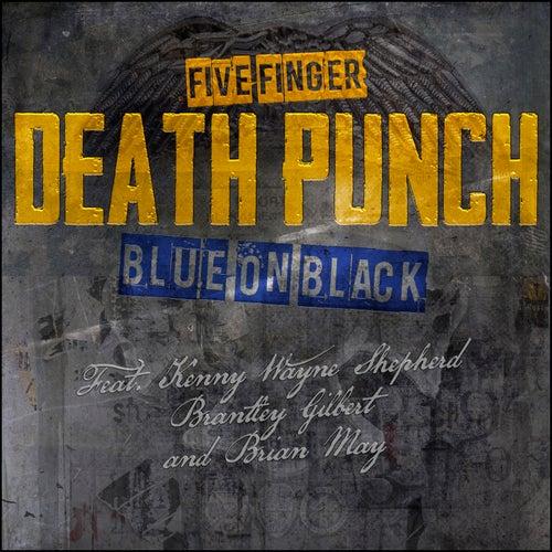 Blue on Black by Five Finger Death Punch
