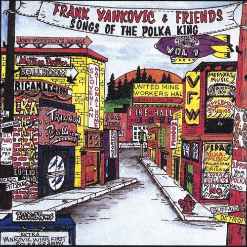 Frank Yankovic & Friends: Songs of the Polka King, Vol. 1 by Frank Yankovic