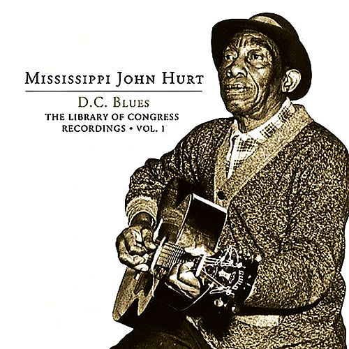 D.C. Blues - The Library of Congress Recordings, Vol. 1 by Mississippi John Hurt