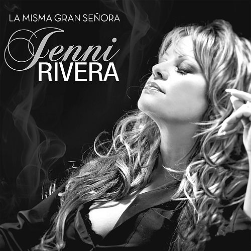 La Misma Gran Señora de Jenni Rivera