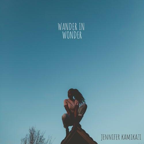 Wander in Wonder by Jennifer Kamikazi