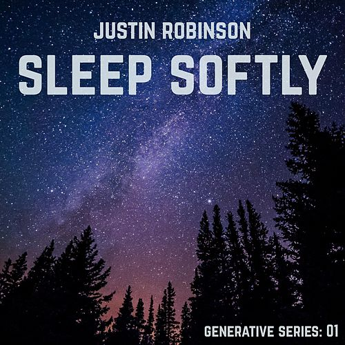 Sleep Softly by Justin Robinson