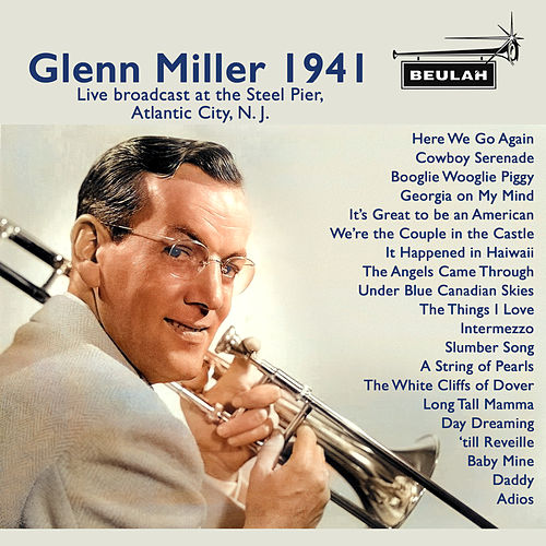 Glen Miller 1941 by Glenn Miller